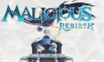 Malicious Rebirth 265x175